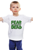 """Детская футболка классическая унисекс """"Ходячие Мертвецы (The Walking Dead)"""" - страх, fear, ходячие мертвецы, walking dead"""