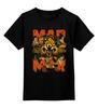 """Детская футболка классическая унисекс """"Безумный Макс"""" - антиутопия, mad max, безумный макс, бешеный макс"""