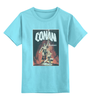 "Детская футболка классическая унисекс ""Conan the Barbarian"" - шварценеггер, конан, conan the barbarian, conan"