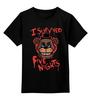 """Детская футболка классическая унисекс """"Five Nights at Freddy """" - пять ночей у фредди, five nights at freddy's"""