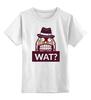 """Детская футболка классическая унисекс """"WAT?              """" - вопрос, шляпа"""