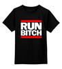 """Детская футболка классическая унисекс """"Run Bitch"""" - хип-хоп, run dmc, run bitch"""