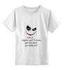 """Детская футболка классическая унисекс """"Джокер(Joker) DC Comics"""" - joker, batman, джокер, бэтман"""