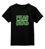 """Детская футболка классическая унисекс """"Ходячие Мертвецы (The Walking Dead)"""" - fear, ходячие мертвецы, walking dead"""