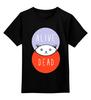 """Детская футболка классическая унисекс """"Кот Шрёдингера (Живой, Мертвый)"""" - cat, dead, физика, alive, кот шрёдингера"""