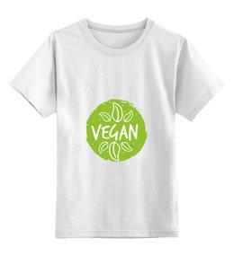 """Детская футболка классическая унисекс """"Vegan"""" - природа, веган, vegan, go vegan, этика"""