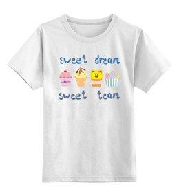 """Детская футболка классическая унисекс """"Sweet dream - sweet team"""" - смешные, забавные, пирожные, funny cakes"""