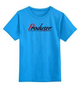 """Детская футболка классическая унисекс """"Produser"""" - кино, фильм, продюсер, producer"""