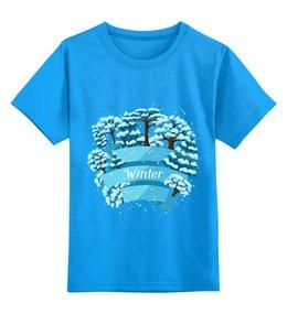 """Детская футболка классическая унисекс """"Зимняя"""" - новый год, зима, природа, 2019"""