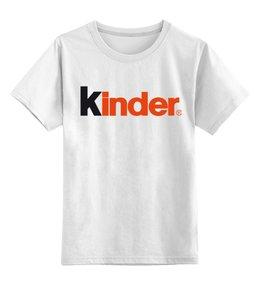 """Детская футболка классическая унисекс """"Kinder"""" - детская, ребенок, киндер, kinder"""