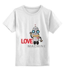 """Детская футболка классическая унисекс """"Love machine"""" - сердце, россия, машина, робот, мачо"""