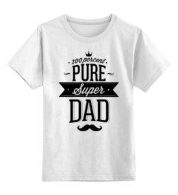"""Детская футболка классическая унисекс """"Супер Папа"""" - папа, отец, dad, папочка, батя"""
