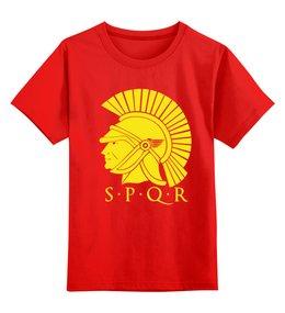 """Детская футболка классическая унисекс """"SPQR: Сенат и народ Рима"""" - стильно, история, путь воина, spqw, римская империя"""