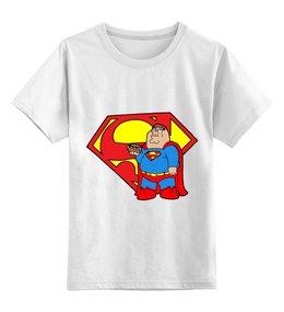 """Детская футболка классическая унисекс """"Гриффины (Family Guy)"""" - superman, супермэн, family guy, гриффины"""