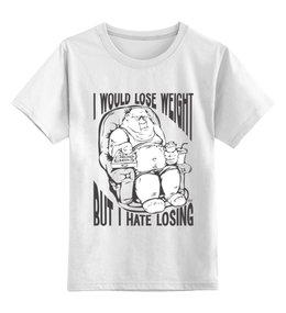 "Детская футболка классическая унисекс ""I Would Lose Weight, But I Hate Losing"" - прикол, юмор, фитнес, шутка, толстый"