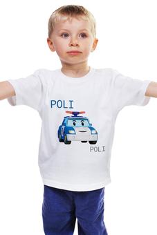 """Детская футболка классическая унисекс """"Робокар Поли"""" - robocar, poli, поли, робокар, robocarpoli"""