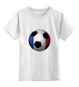 """Детская футболка классическая унисекс """"Футбол Франция"""" - футбол, мяч, франция, футбольный мяч"""