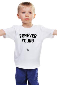"""Детская футболка классическая унисекс """"Forever young by Brainy"""" - forever, детская, young, brainy, brainystore"""