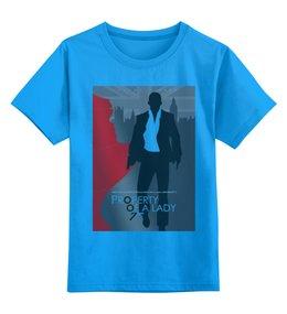 """Детская футболка классическая унисекс """"Property of a Lady - 007"""" - 007, james bond, джеймс бонд, skyfall, скайфолл"""