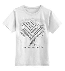 """Детская футболка классическая унисекс """"Природа наш дом, деревья крыша в нём"""" - любовь, деревья, природа, слова, символ"""