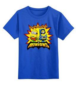 "Детская футболка классическая унисекс ""BANANANANANANA MINIONS"" - бэтмен, banana, миньоны, гадкий я, банана"
