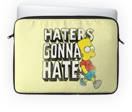 "Чехол для ноутбука 14'' ""Haters gonna hate. Барт Симпсон"" - simpsons, прикольные, haters gonna hate, барт симпсон, симпспоны"