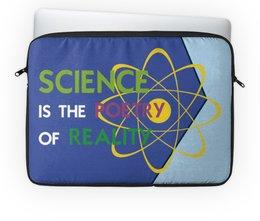 """Чехол для ноутбука 14"""" """"Science is the poetry of reality"""" - science, наука, атом, поэзия, физика"""
