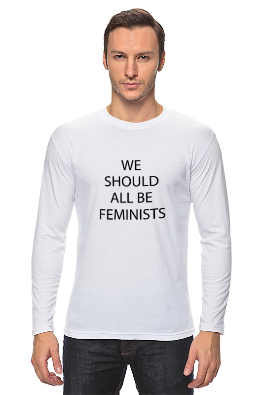 Лонгслив Printio We should all be feminists should standardized reading tests be untimed