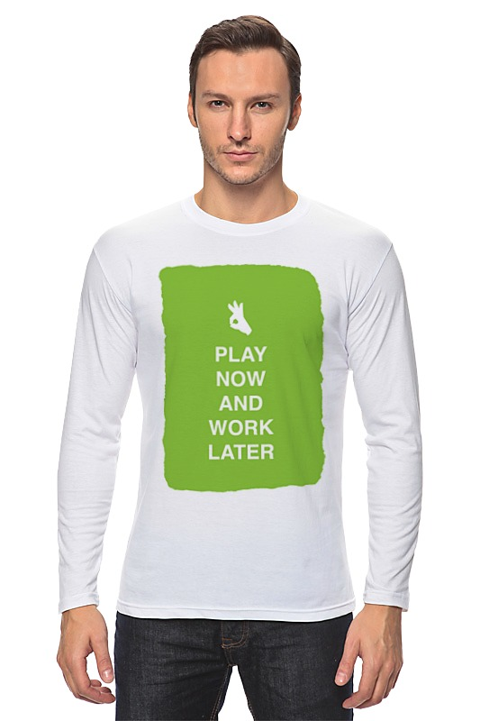 Лонгслив Printio Play now and work later лонгслив printio do work and don t play