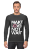 "Лонгслив ""Make Love Not War"""