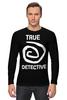 """Лонгслив """"true detective"""" - true detective, настоящий детектив"""