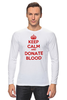 "Лонгслив ""Keep Calm Art"" - кровь, blood, keep calm, donate, донор"
