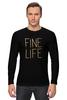 """Лонгслив """"Fine life"""" - любовь, life, огонь, fire, спички"""