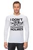 "Лонгслив ""I Don'T Shave for Sherlock Holmes"" - арт, стиль, sherlock, усы, шерлок холмс, mustache, dr watson, доктор ватсон"