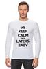 """Лонгслив """"Keep Calm until Laters, Baby (50 оттенков серого)"""" - секс, эротика, бдсм, keep calm, 50 оттенков серого"""