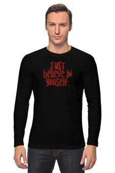"Лонгслив ""Just believe in yourself"" - just, вера, английский, мотивация, believe"
