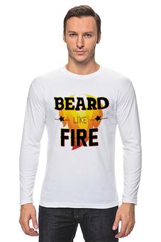 "Лонгслив ""Beard Like Fire"" - борода, beard, бородачи, borodachi, beard in city"