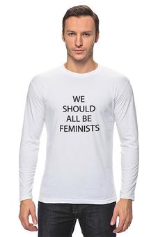 """Лонгслив """"We should all be feminists"""" - феминистки"""