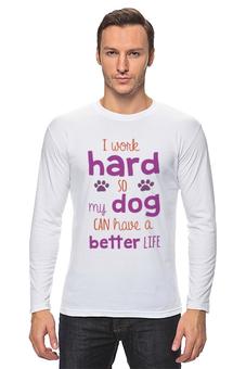 """Лонгслив """"Работаю ради Собачки"""" - dog, с прикольной надписью, work hard"""