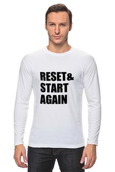 """Лонгслив """"Reset & Start again (футболка)"""" - мотивация, сио, футболочка, какусветы"""