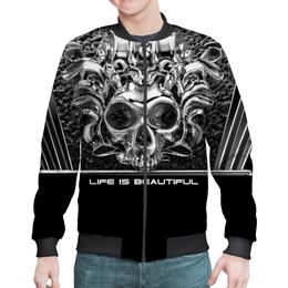 "Бомбер ""Life Is Beautiful"" - skull, череп, арт, афоризмы, life is beautiful"