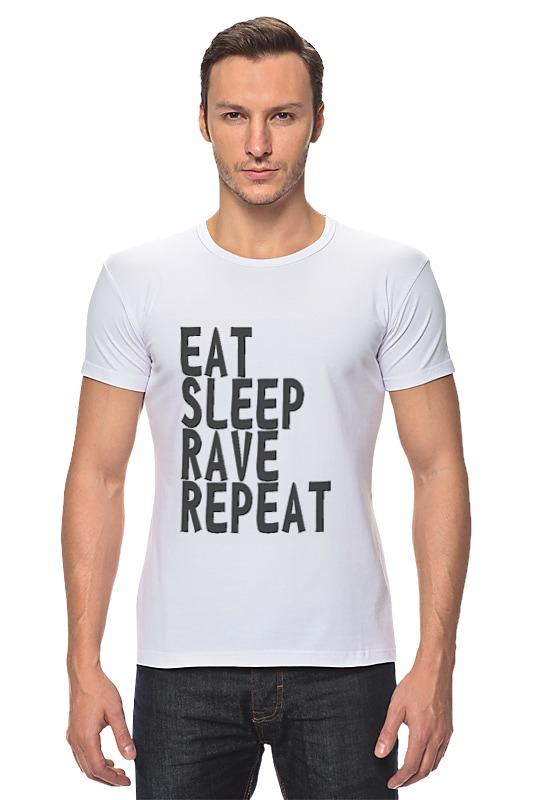 Футболка Стрэйч Printio Eat sleep rave repeat футболка repeat футболка