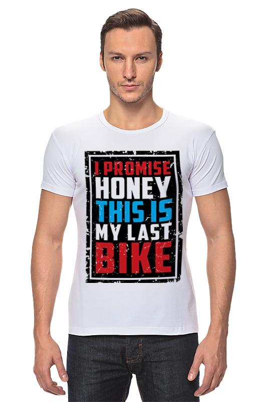Футболка Стрэйч Printio I promise honey this is my last bike only a promise