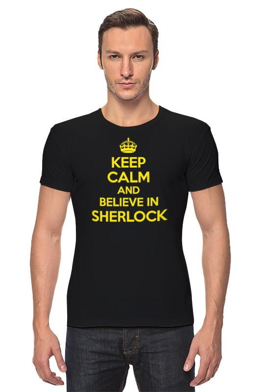 Футболка Стрэйч Printio Keep calm and believe in sherlock holmes чехол для samsung galaxy s3 printio keep calm and believe in sherlock holmes
