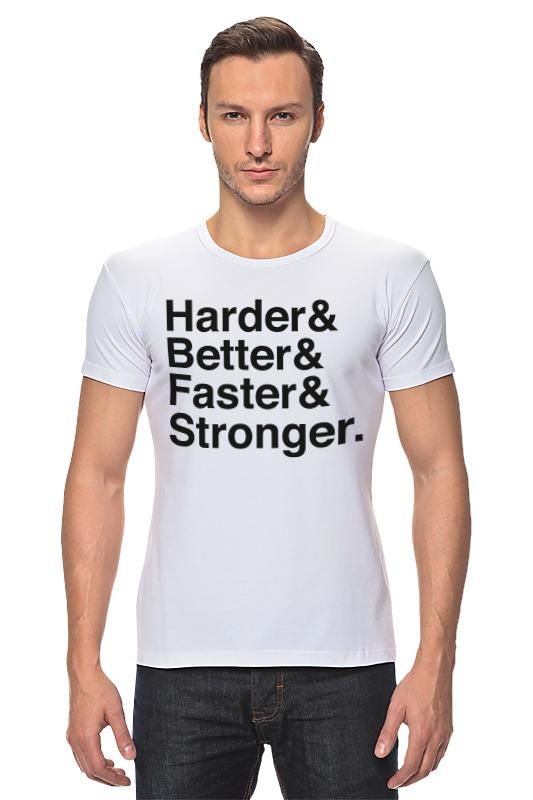 Футболка Стрэйч Printio Harder, better, faster, stronger