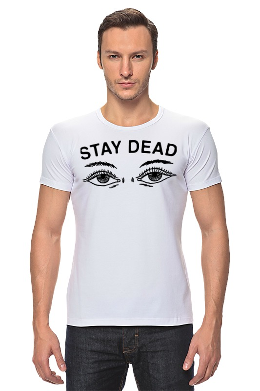 Футболка Стрэйч Printio Stay dead футболка для беременных printio bring me the horizon