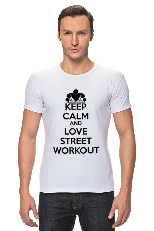 Футболка Стрэйч Printio Keep calm and love street workout футболка стрэйч printio keep calm and listen to 30stm