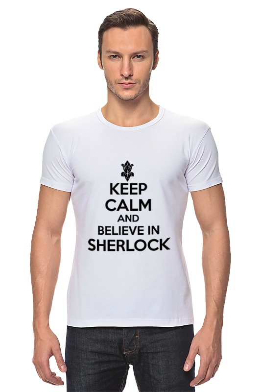 Футболка Стрэйч Printio Keep calm and believe in sherlock holmes