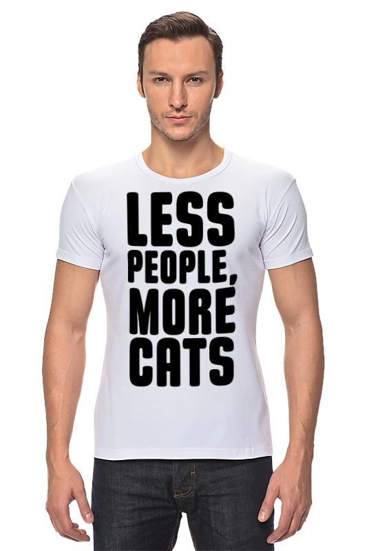 Футболка Стрэйч Printio Меньше людей, больше котов! больше меньше