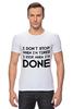 """Футболка Стрэйч (Мужская) """"I don`t stop"""" - фраза, философия, мотивация, цитата, dont stop"""